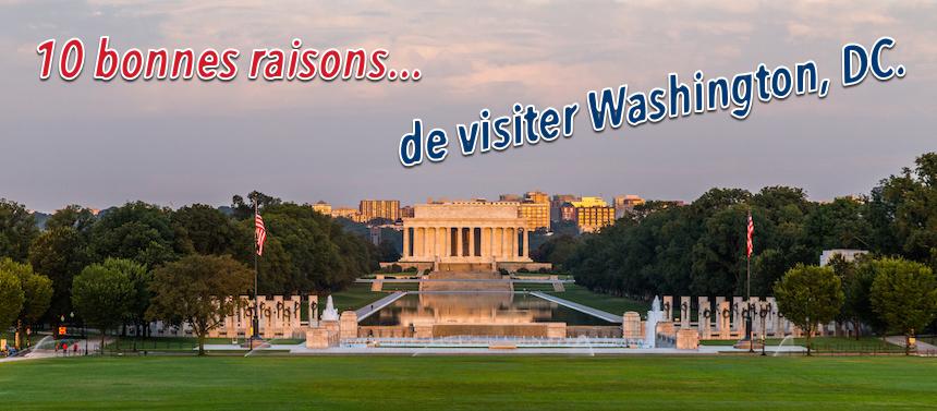 10 bonnes raisons de visiter Washington, DC
